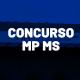 Concurso MP MS / Concurso MP MS Promotor