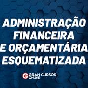 Administração Financeira e Orçamentária esquematizada!