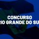 Concursos RS 2021 Rio Grande do Sul