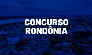 Concursos RO 2021: cerca de 500 vagas previstas; saiba detalhes