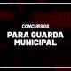 Concursos Guarda Municipal 2021
