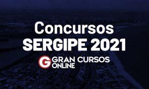 Concursos SE 2021: Confira os certames para este ano! VEJA