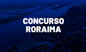 Concursos RR 2021: confira a previsão COMPLETA