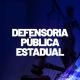 Concursos Defensorias Públicas 2021: confira AQUI as oportunidades previstas!