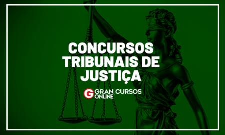 Concursos Tribunais de Justiça 2021