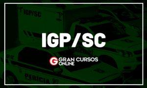 Concurso IGP SC: 70 vagas AUTORIZADAS; veja detalhes