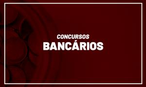 Concursos Bancários 2021: mais de 4 mil vagas ABERTAS