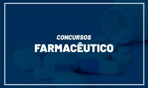 Concursos Farmácia 2021: veja as previsões!