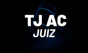 Concurso TJ AC Juiz: cronograma ALTERADO. Veja!