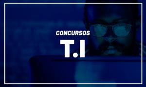 Concursos TI: inscrições ABERTAS para 682 vagas pelo Brasil