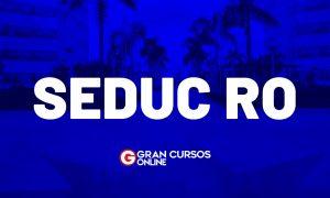 Concurso Seduc RO: COMISSÃO FORMADA! Edital em breve. Confira!