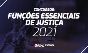 Concursos Funções Essenciais à Justiça: ATUALIZADO! Confira!