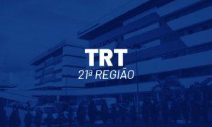 Concurso TRT RN: Vigente até 2022! Saiba detalhes!