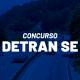 Concurso Detran SE