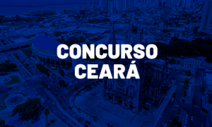 Concursos CE: PC CE, PM CE, Sefaz CE nos próximos dias!
