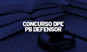 Concurso DPE PB Defensor: Regulamento publicado! R$ 9MIL!