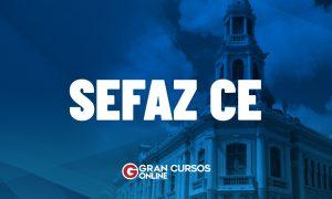 Concurso Sefaz CE para Auditor Fiscal em janeiro; VEJA!