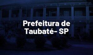 Concurso Taubaté SP: edital PUBLICADO! 74 vagas!