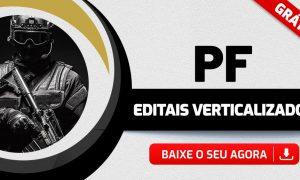 Concurso Polícia Federal: baixe grátis os editais verticalizados