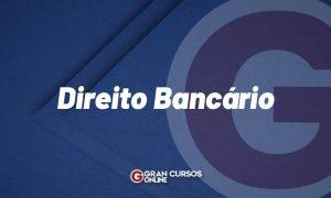 Direito Bancário: entenda o que é e como pode ser cobrado!