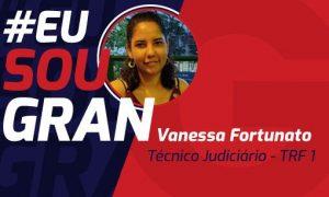 Vanessa Fortunato decidiu estudar para concursos e foi aprovada no TRF 1