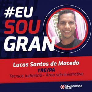 EuSouGran TRE PA Lucas Santos de Macedo