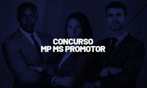 Concurso MP MS Promotor: Seleção de 2018 homologada! Veja!