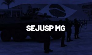 Concurso SEJUSP MG: Inscrições abertas; 211 vagas!