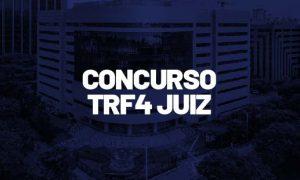 Concurso TRF4 Juiz: aberto concurso para remoção interna!