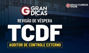 Concurso TCDF ACE: acompanhe a nossa revisão de véspera