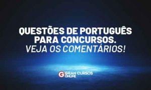Questões de Português para Concursos. Veja os comentários!