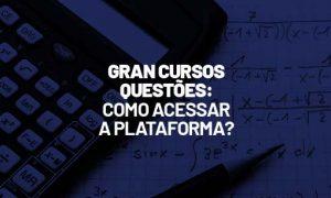 Gran Cursos Questões: como acessar a plataforma?