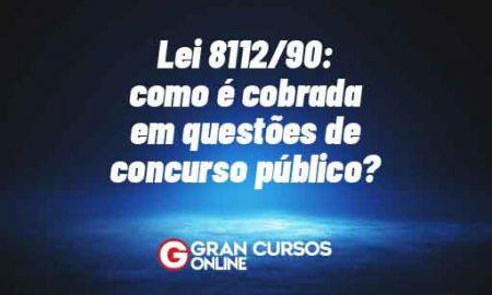 Lei 8112/90: como é cobrada em questões de concurso público?
