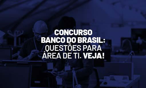 Concurso Banco do Brasil para área de TI