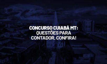 Concurso Cuiabá MT: questões para contador