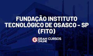 Concurso FITO Osasco SP: SAIU O EDITAL; 186 VAGAS!