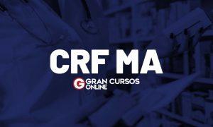 Concurso CRF MA: EDITAL SAIU! 40 vagas! Confira!
