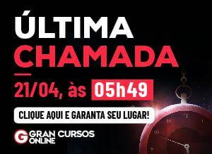 Promoção Gran Cursos Ultima Chamada