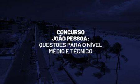 Concurso João Pessoa PB: questões para o nível médio e técnico