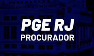 Concurso PGE RJ Procurador: convocação para prova e mais! VEJA!
