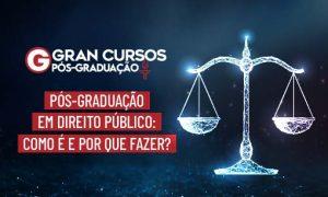 Pós-Graduação em Direito Público: como é e por que fazer?