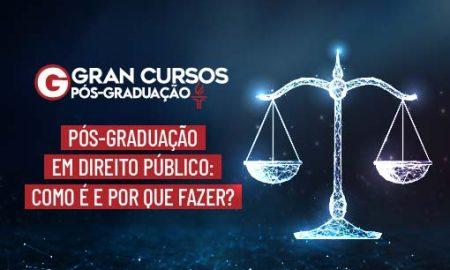 Pós-Graduação em Direito Público/ Especialização em direito público: como é e por que fazer?