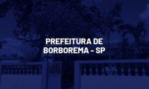 Concurso Borborema SP: saiu edital. Até R$ 11 mil. VEJA!