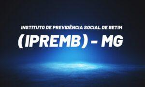 Concurso IPREMB Betim MG: edital previsto na LDO. VEJA!
