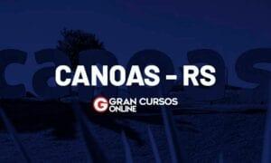 Concurso Prefeitura de Canoas RS: inscrições prorrogadas. VEJA!