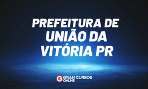 Concurso União da Vitória PR: inscrições abertas. VEJA!