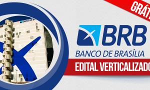 Concurso BRB: baixe gratuitamente o edital verticalizado!