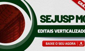 Concurso SEJUSP MG: baixe o edital verticalizado gratuitamente!