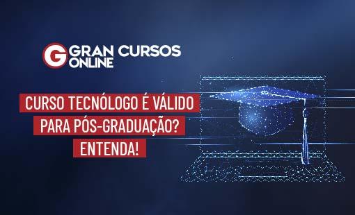 Curso tecnólogo é válido para pós-graduação? Entenda! Curso Tecnólogo e Pós-Graduação