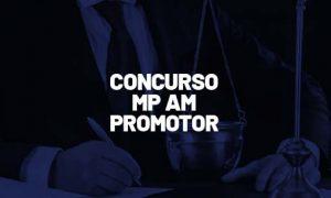 Concurso MP AM Promotor: COMISSÃO FORMADA! VEJA!